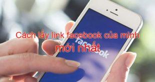 Cách lấy link facebook của mình mới nhất